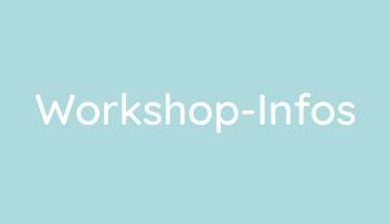 Workshop-Infos